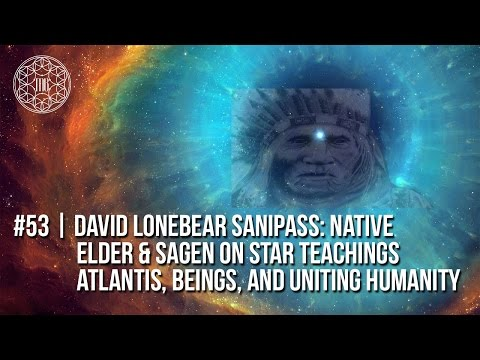 # 53 | Indigenous Native American Elder on Prophecy, Star Teachings and Atlantis