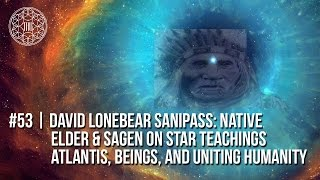 Video # 53 | Indigenous Native American Elder on Prophecy, Star Teachings and Atlantis download MP3, 3GP, MP4, WEBM, AVI, FLV Juli 2018
