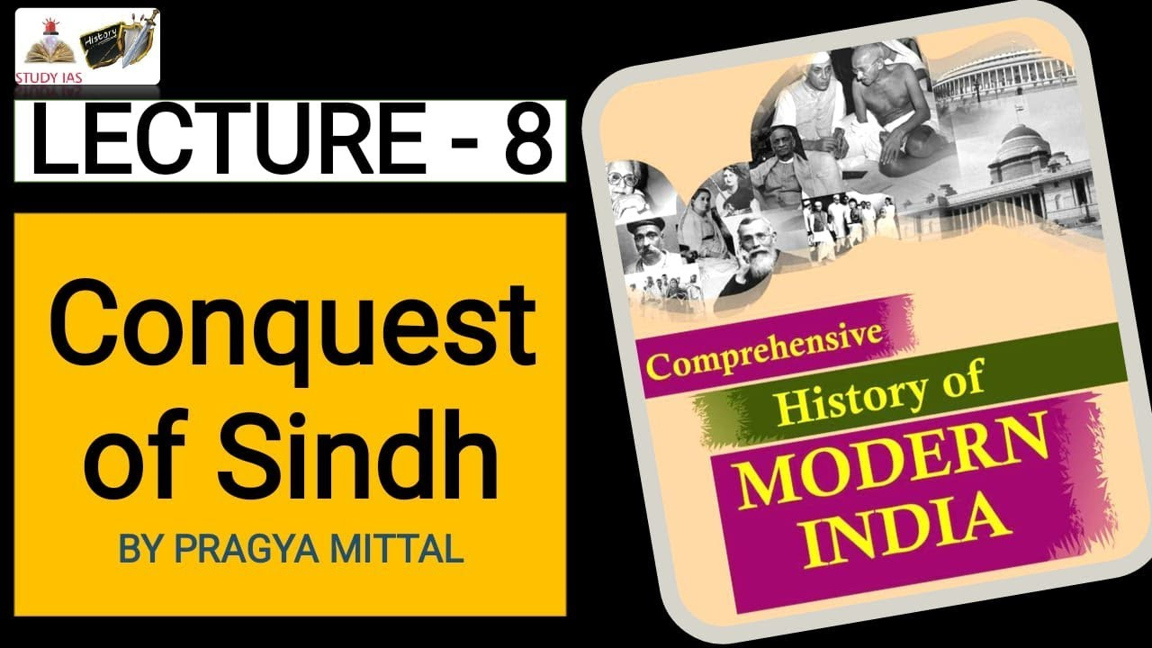Conquest of Sindh   Modern India History Crash Course for UPSC IAS Prelims  & Mains