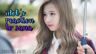 Kpop Idols' Reaction To Twice Sana