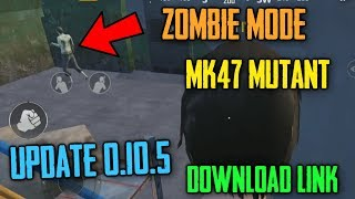 UPDATE 0.10.5 Out ! PUBG Mobile Zombie Mode | SEASON 5 Royal Pass | MK47 Mutant Gun | Download Link