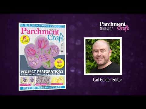 Parchment Craft - Inside your March 2017 issue