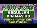 Shalawat yang Biasa Dibaca Abdullah Bin Mas'ud - nonstop 100x