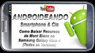 Como Baixar Recursos da Mount Blanc no Samsung Galaxy Note 4 (Todas as Versões)