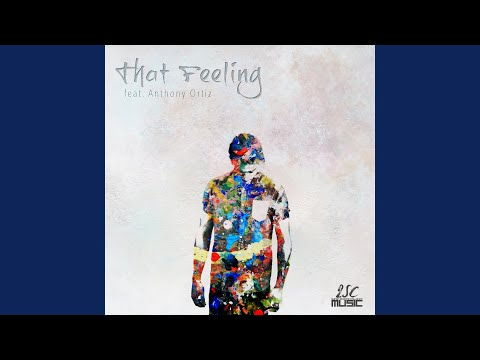 That Feeling (feat. Anthony Ortiz)