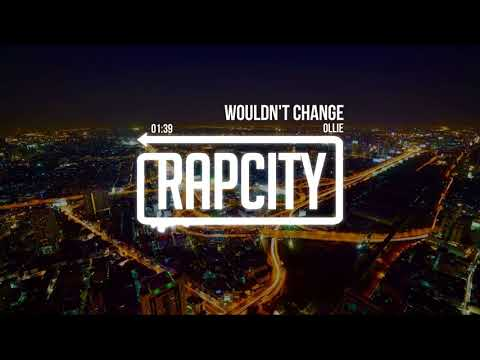 Ollie - Wouldn't Change (Prod. Mike Squires)