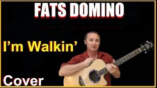 I'm Walkin Acoustic Guitar Cover - Fats Domino Chords & Lyrics In Desc