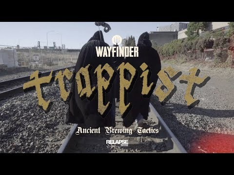 TRAPPIST - Ancient Brewing Tactics w/ Wayfinder Beer