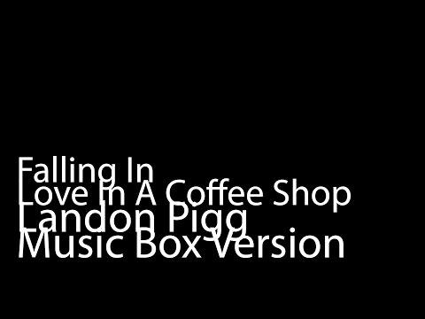 Falling In Love In A Coffee Shop Music Box Version  Landon Pigg