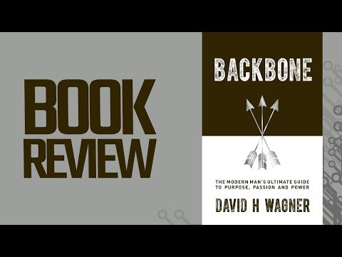 Backbone: The Modern Man's Ultimate Guide To Purpose, Passion And Power (Book Review)