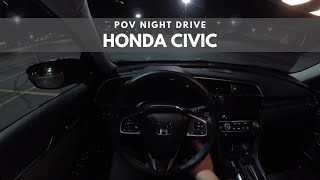 2019 Honda Civic | POV NIGHT DRIVE
