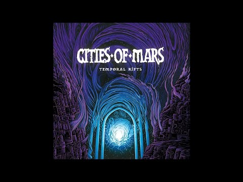 "Cities Of Mars ""Temporal Rifts"" (New Full Album) 2017"