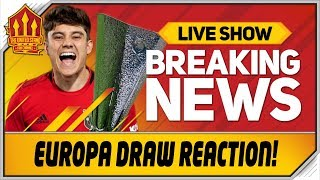 Europa League Draw Reaction  Man Utd News Now
