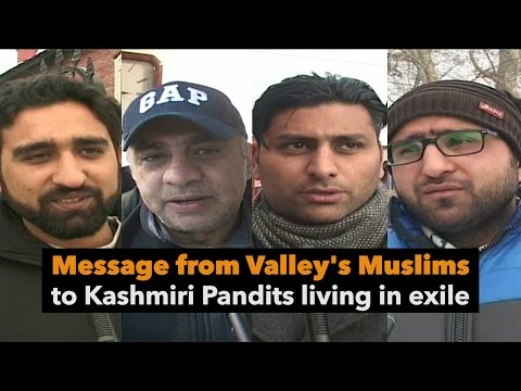Message from Valley's Muslims to Kashmiri Pandits living in exile.
