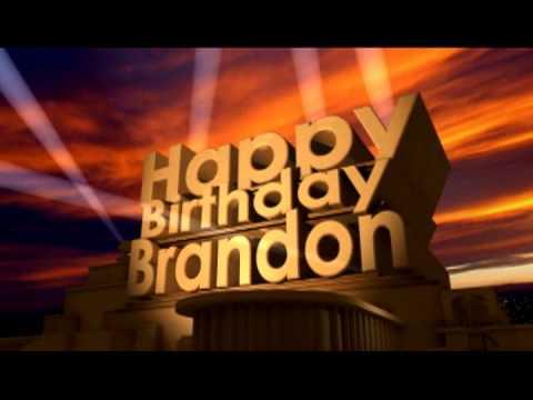 Happy Birthday Brandon Youtube