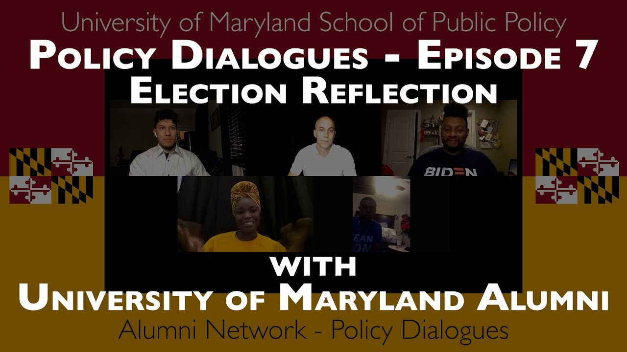 Policy Dialogues Ep.7 - Election Reflection with University of Maryland Alumni