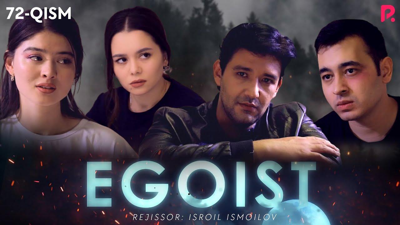 Egoist (o'zbek serial) | Эгоист (узбек сериал) 72-qism