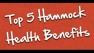 Top 5 Hammock Health Benefits - Hammock Revolution