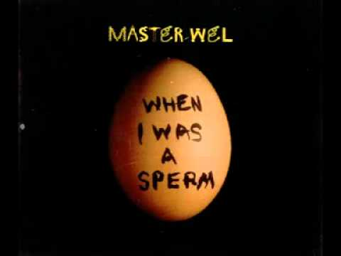 When i was a sperm master wel lyrics, sexy amature milf facials