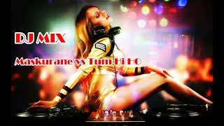 Dj Mix Maskurane Vs Tum Hi Ho Remix