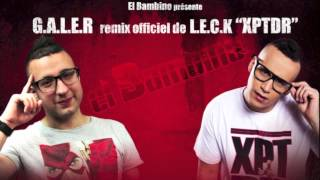 "El bambino ""G.A.L.E.R"" remix officiel de L.E.C.K ""XPTDR"""