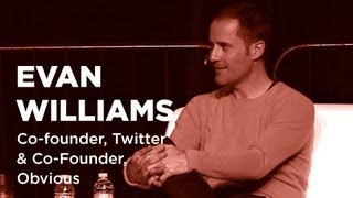 - Startups - Evan Williams Co-founder, Twitter & Co-Founder, Obvious #E345(, 2013-04-24T02:29:08.000Z)