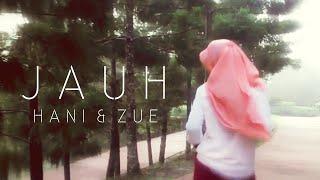 Hani Zue Jauh Official MV HD
