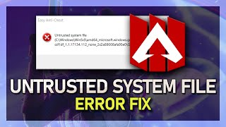 Apex Legends - How To Fix Untrusted System File