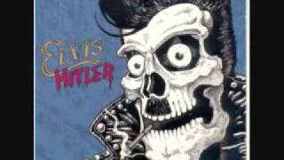 ELVIS HITLER.- I LOVE YOUR GUTS