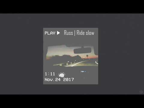 [Vietsub] Russ | Ride Slow