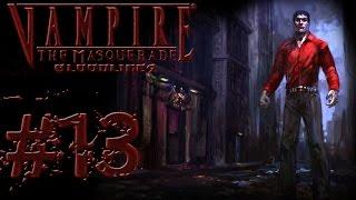 Прохождение Vampire: The Masquerade Bloodlines #13 Веселье во время чумы