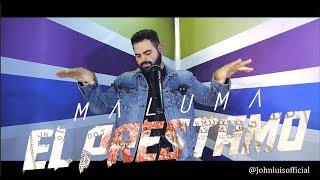 Maluma - El Préstamo (Official Video) (John Luis) English Cover