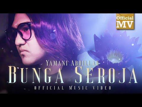Yamani Abdillah - Bunga Seroja  (Official Music Video)