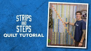 "Make a ""Strips and Steps"" Quilt with Rob!"