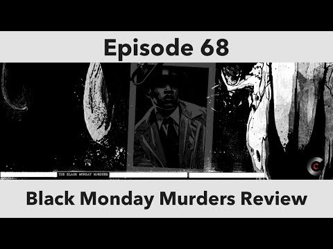 Episode 68: Black Monday Murders Review