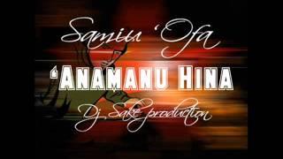 samiu ofa anamanu hina dj sake production
