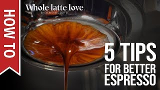 How To: Home Espresso - 5 Tips for Newbies