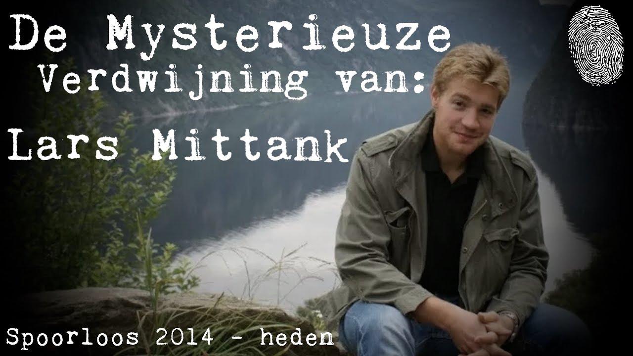De Mysterieuze Verdwijning van Lars Mittank | Onopgeloste Vermissing 2014 - Heden