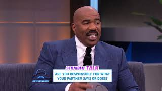 Straight Talk: Responsible for Your Partners Actions?  || STEVE HARVEY