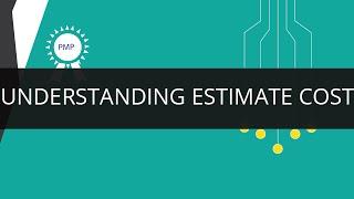 Understanding Estimate Cost in PMP | Edureka