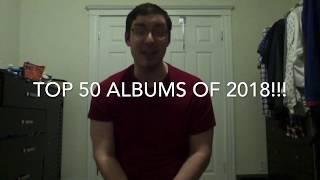 Top 50 Albums of 2018 Pt.  2: #50-41