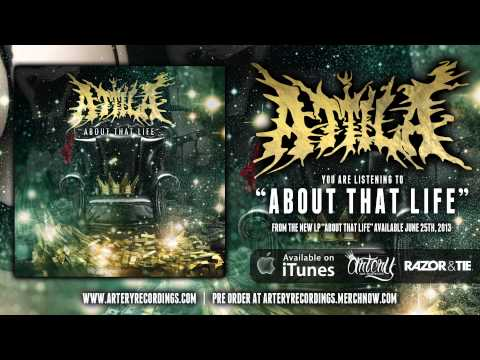 ATTILA - ABOUT THAT LIFE [Official Audio] (Track Video)