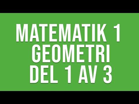 Matematik 1 (1c, 1b) - Geometri del 1 av 3
