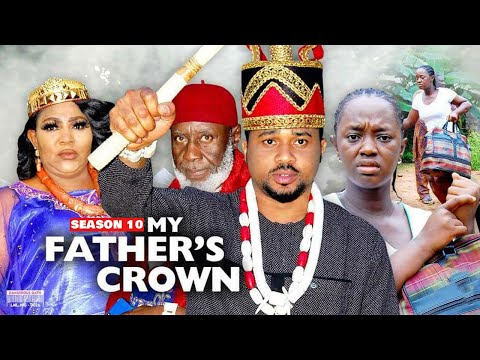 MY FATHER'S CROWN (SEASON 10) {NEW TRENDING MOVIE} - 2021 LATEST NIGERIAN NOLLYWOOD MOVIES
