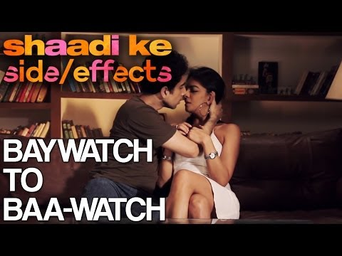 Baywatch to Baa-watch   Shaadi Ke Side Effects