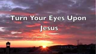 Michael W Smith - Turn Your Eyes Upon Jesus