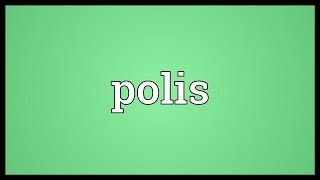 Polis Meaning