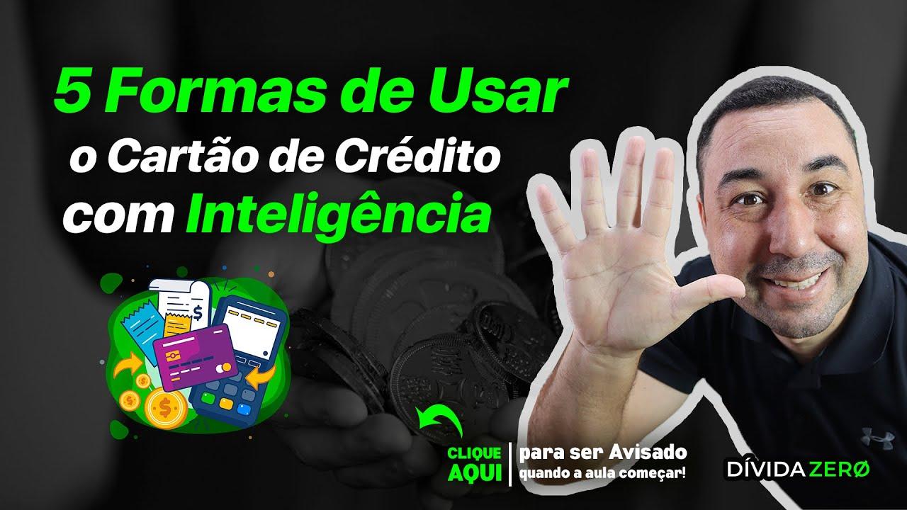 5 Formas de como usar o cartão de crédito com Inteligência para sair das dívidas