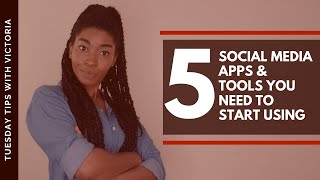 5 Social Media Apps & Tools You Need to Start Using