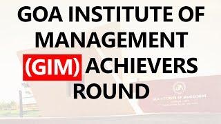 Goa Institute Of Management (GIM) Achievers Round - Personal Interview